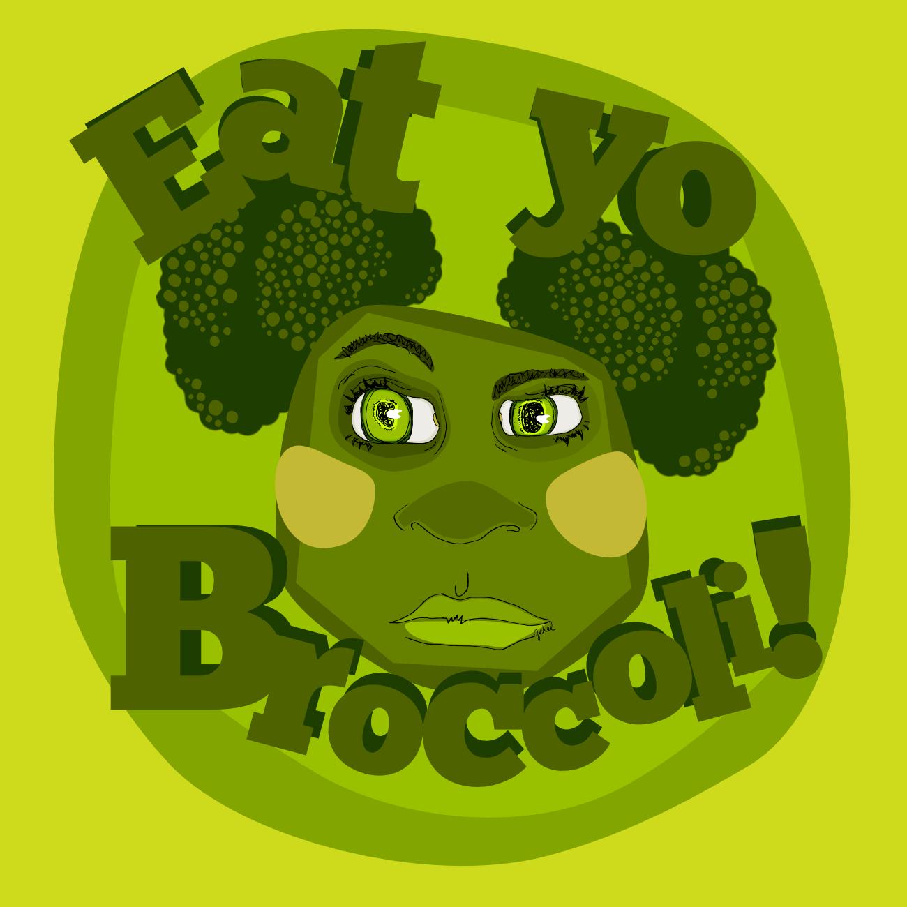 eat your broccoli