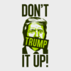 dont trump it up design