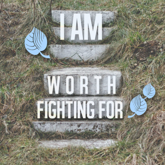 I am worth fighting for